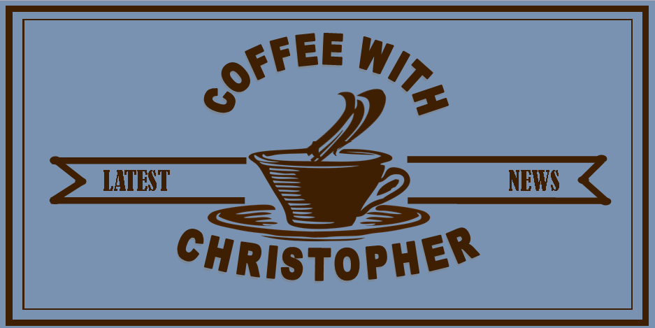 Get the latest news at Coffee with Christopher